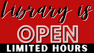 Library is open limited hours